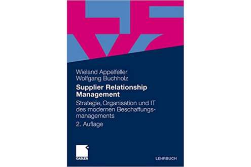 Wieland Appelfeller/Wolfgang Buchholz: Supplier Relationship Management.